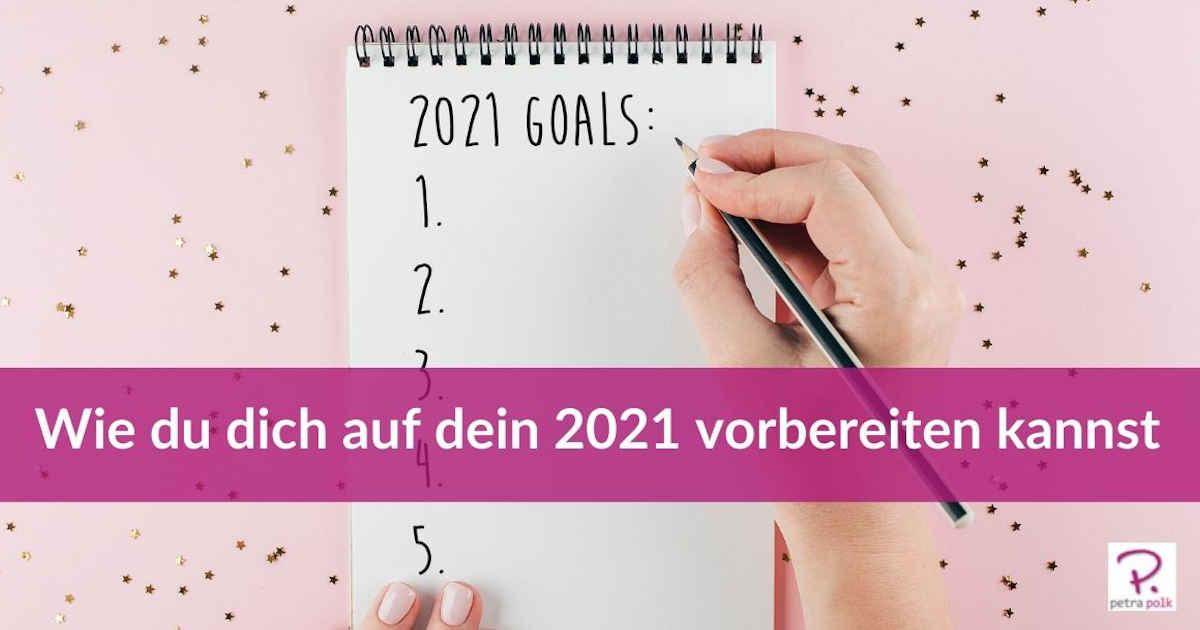 wie-du-dich-auf-dein-2021-vorbereiten-kannst